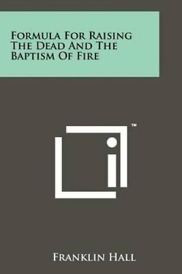 Formula for Raising the Dead and the Baptism of Fire 9781258127695