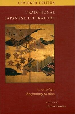 Traditional Japanese Literature: An Anthology Beginnings to 1600 (T...