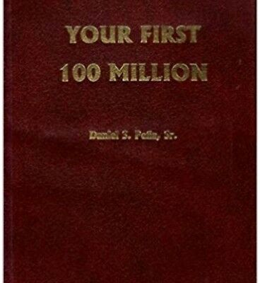 Your First 100 Million by Dan Pena (PDF)
