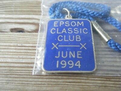 1994 - JUNE -  EPSOM CLASSIC  CLUB      HORSE RACING  BADGE    No  247     VGC