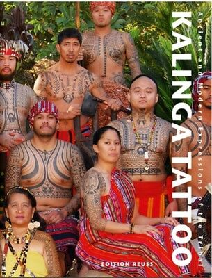Kalinga Tattoo: Ancient & Modern Expressions of the Tribal: Ancient...