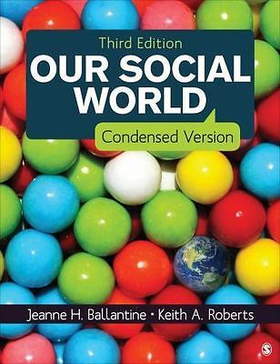 Our Social World: Condensed Version, Roberts, Keith A., Ballantine, Jeanne H., G