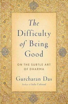 The Difficulty of Being Good: On the Subtle Art of Dharma by Das, Gurcharan