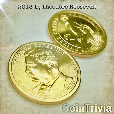 2013 D Theodore Roosevelt Uncirculated US Presidential Golden Dollar Coin