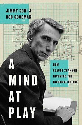 A Mind at Play: How Claude Shannon Invented the Information Age [PDF]