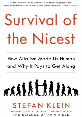 Survival of the Nicest: How Altruism Made Us Human and Why it Pays ...