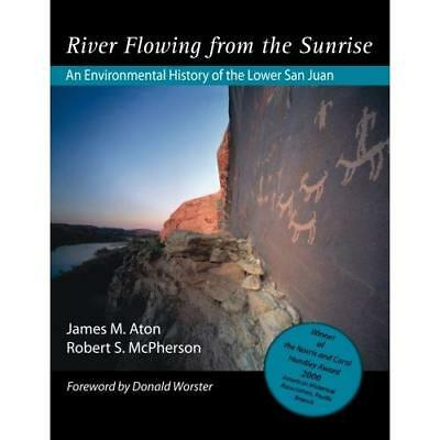 River Flowing from the Sunrise: An Environmental History of the Lower San Juan A