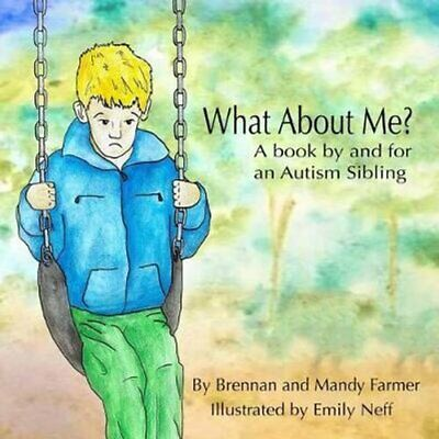 What about Me? A Book by and for an Autism Sibling 9780692872727