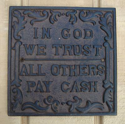 Cast Iron Sign plaque IN GOD WE TRUST you PAY CASH Funny Home Garden Wall Decor