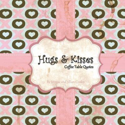 NEW Hugs Kisses Coffee Table Quotes About The Author Jennise Co Valentine's Gift