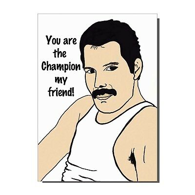 Freddie Mercury Queen You Are The Champion Birthday Greetings Card