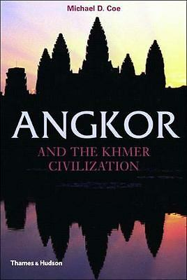 Angkor and the Khmer Civilization (Ancient Peoples and Places Series), Coe, Mich