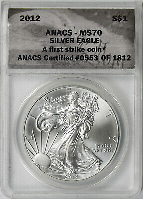 2012 American Silver Eagle $1 MS 70 ANACS First Strike