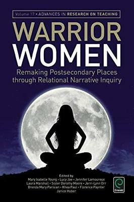 Warrior Women: Remaking Post-Secondary Places Through Relational Narrative...