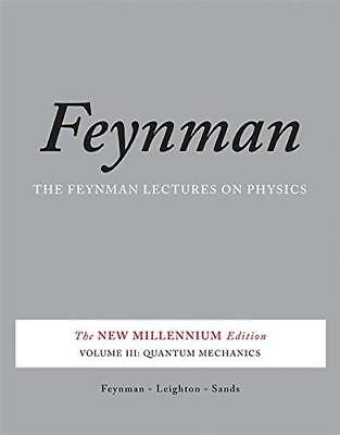 The Feynman Lectures on Physics, Vol. III: The New Millennium Edition:...