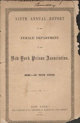 Ninth Annual Report of the Female Department of the New York Prison 1st ed 1854