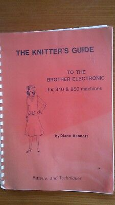 The Knitter's Guide to the Brother Electronic for 910 & 950 Knitting Machines