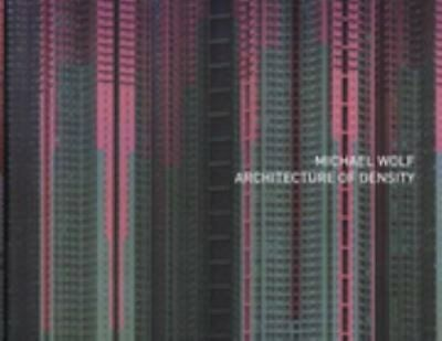 Michael Wolf - Architecture of Density ( Stand Alone Volume of Hong Kong...