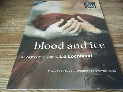 2003   Theatre  Programme   -  Blood And Ice -  Royal Lyceum  Edinburgh  Vgc