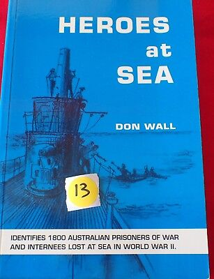 Heroes at sea Identifies 1800 Australian POWS lost at sea ww2 Don Wall