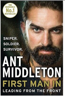 First Man In: Leading from the Front Ant Middleton New Free Next day delivery