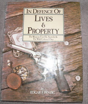In Defence of lives and property Edgar F Penzig Bushranger & Colonial firearms