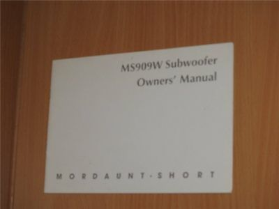 Owners` Manual  Mordaunt-Short  MS909W Subwoofer