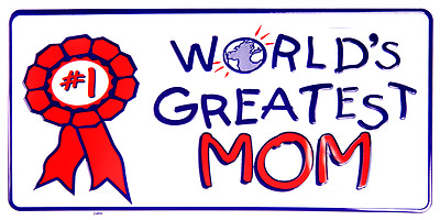 """World's Greatest Mom 6""""x12"""" Aluminum License Plate Tag Made USA"""