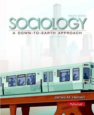 Sociology: A Down-to-Earth Approach (12th Edition) by Henslin, James M.