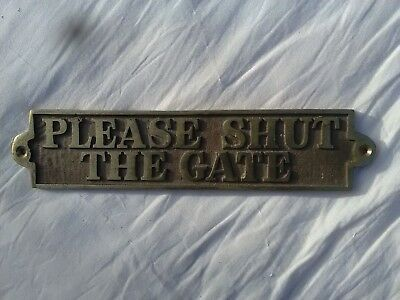 Solid brass Vintage Please Shut The Gate sign 10 inch