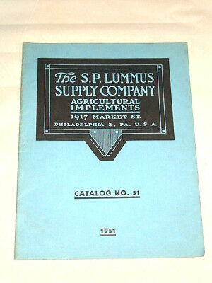 1951 S.P. LUMMUS SUPPLY CO. Phila, PA Agricultural Implements Catalog No. 51 VGC