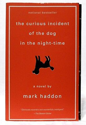 THE CURIOUS INCIDENT OF THE DOG IN THE NIGHT-TIME: A Novel by Mark Haddon 2003