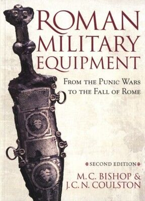 Roman Military Equipment from the Punic Wars to the Fall of Rome (P...