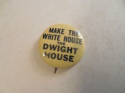 Presidential Pin Back Campaign Button Eisenhower Make The White House The Dwight