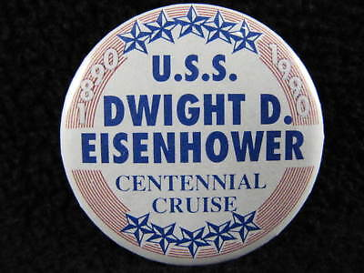 Vintage 1890-1990 USS DWIGHT D EISENHOWER Centennial Cruise 1 2/3 In. Pin Button