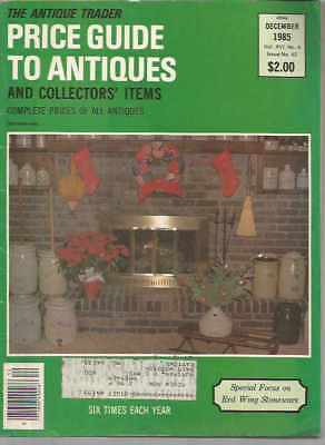 The Antique Trader Price Guide To Antiques and Collectors' Items December 1985
