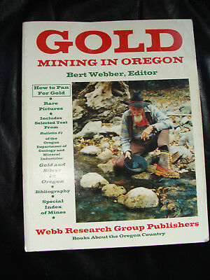 GOLD Mining in Oregon, Comprehensive Detailed wMaps by Bert Webber 332 pages PB