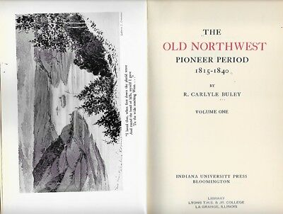 2 Vols--The Old Northwest: Pioneer Period, 1815-1840 (R.c. Buley) Hc/g+