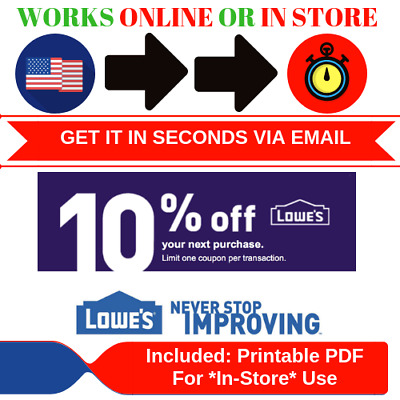 ONE (1X) 10% OFF LOWES 1Coupons - Lowes PRINTABLE In store/online FAST Delivery