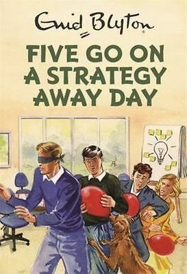 Five Go On A Strategy Away Day (Enid Blyton for Grown Ups) by Vincent, Bruno