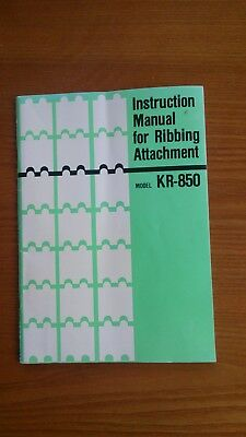 Instruction Manual for Ribbing Attachment Model KR-850 KR850 Knitting Machines