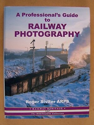 """""""a Professional's Guide To Railway Photography."""" Book."""