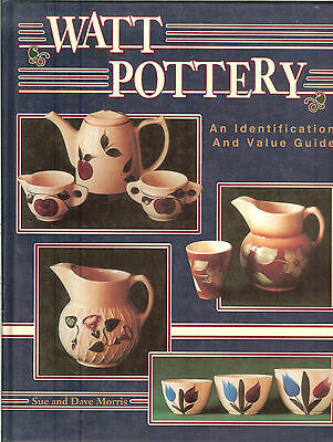 Watt Pottery Identification & Value Guide by Sue & Dave Morris, 1993 HB