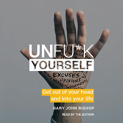 DIGITAL (AUDIOBOOK + PDF) Unfuck Yourself - Gary John Bishop (M4B+PDF+EPUB)