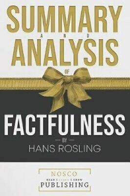 Summary and Analysis of Factfulness by Hans Rosling 9781719886741