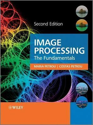 Image Processing : The Fundamentals by Costas Petrou and Maria Petrou (2010, Har