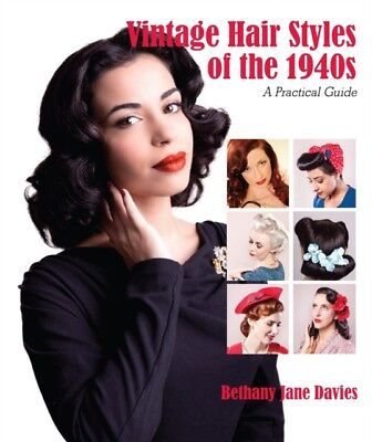 Vintage Hair Styles Of The 1940s A Practical Guide By Davies
