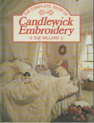 The Complete Book Of Candlewick Embroidery - Sue Millard