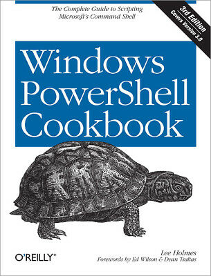 Windows PowerShell Cookbook, 3rd Edition, [P.D.F] Book by O'Reilly