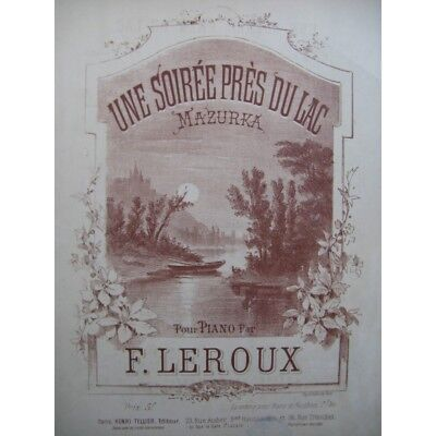 LEROUX F. A evening close to the Lake Piano 19th century partition sheet music